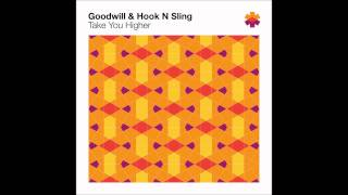 Goodwill & Hook N Sling - Take You Higher (Club Mix)