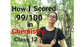 How I scored 99/100 in Class 12 CBSE Chemistry Board Exam | Tips and tricks