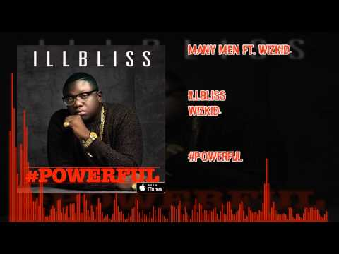 ILLBLiSS - Many Men Ft  Wizkid (OFFICIAL AUDIO 2015)
