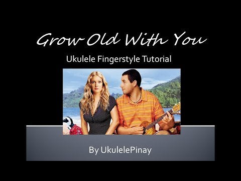 Grow Old With You ~ Ukulele Fingerstyle Tutorial