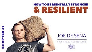 How to be Mentally Stronger and Resilient - Chapter 21 with Joe De Sena | nxt gen mvmnt