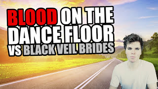 BoTDF vs BVB (Blood on The Dance Floor vs Black Veil Brides)