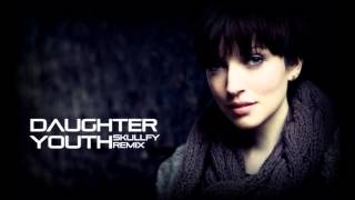 Daughter - Youth (Dubstep Remix)