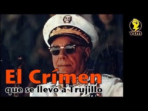 El crimen que se llevo a Trujillo