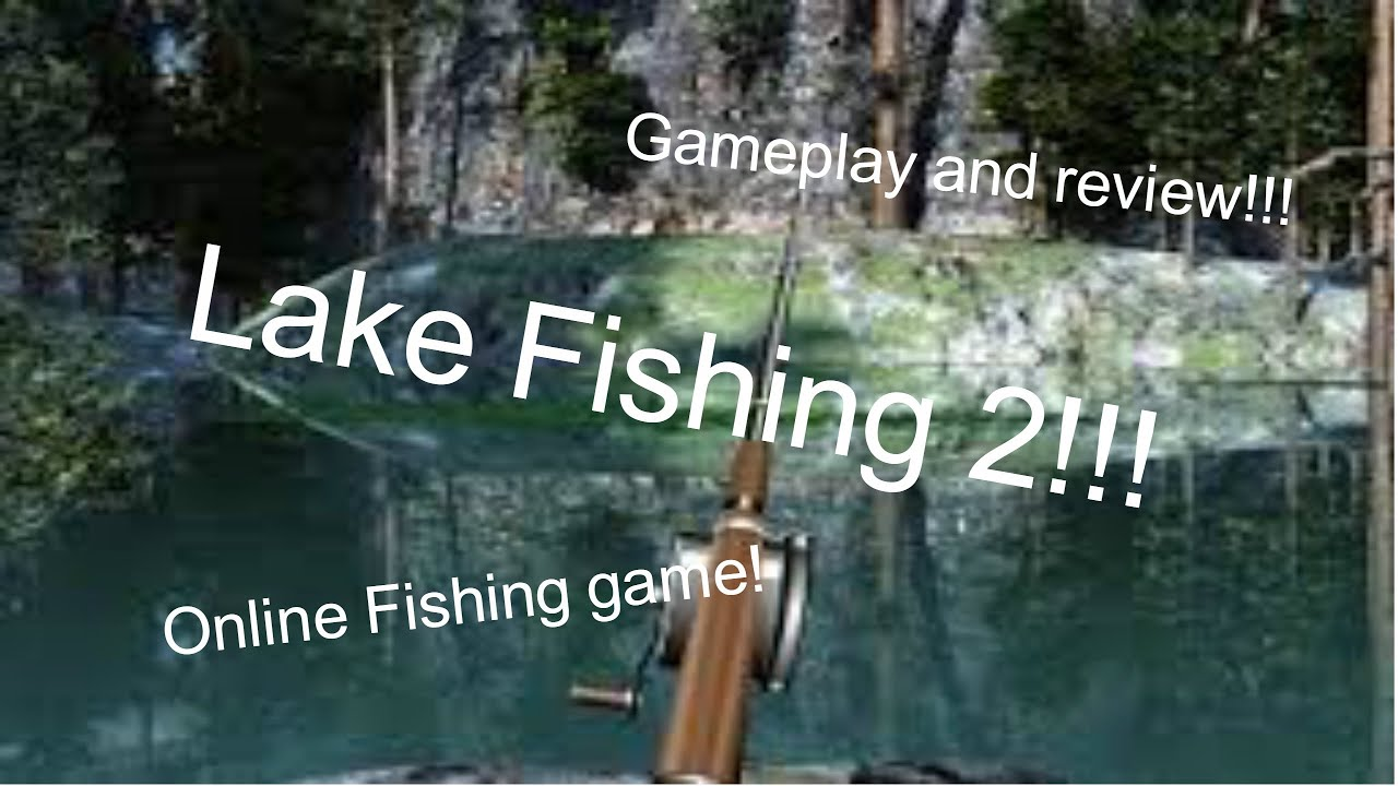Lake fishing 2 online fishing game game play and review for Lake fishing games
