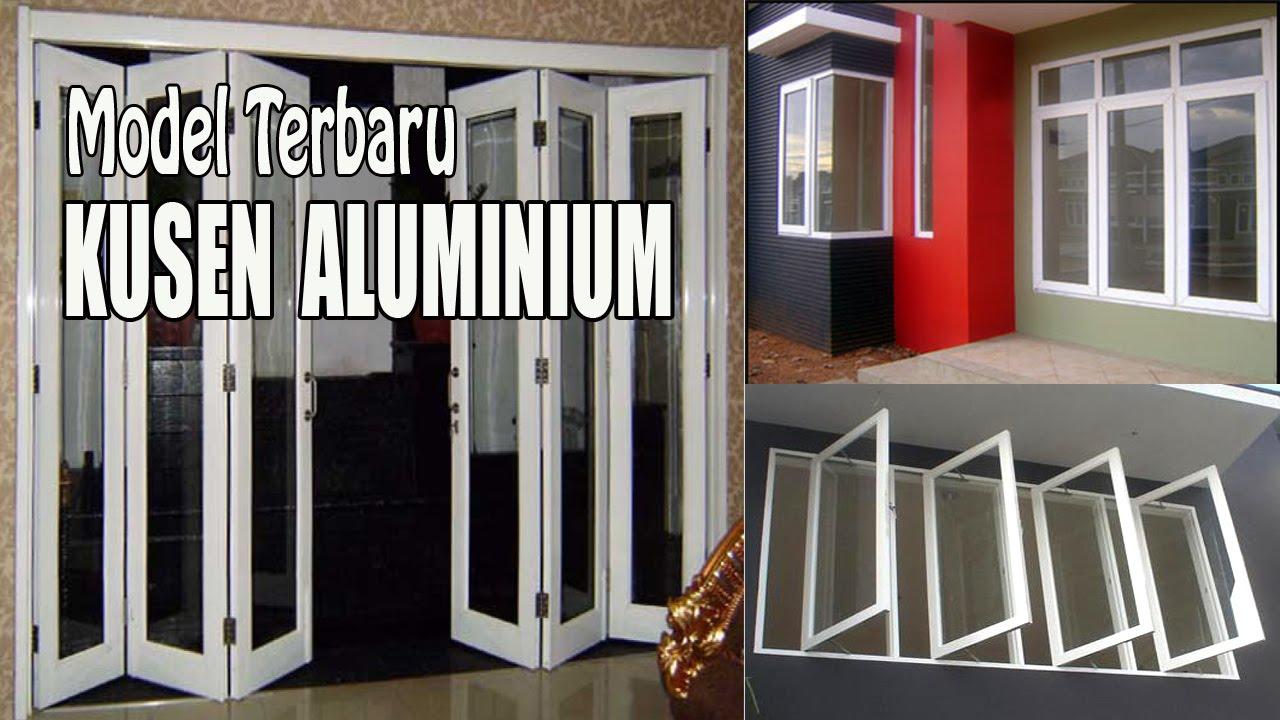 Kusen Aluminium Untuk Pintu Dan Jendela Model Terbaru Youtube