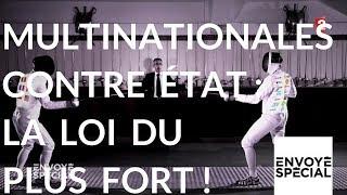 Multinationale contre Etat : la loi du plus fort - 16 novembre 2017 (France 2)