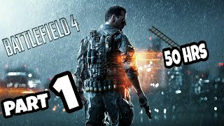[BF4] Railroad to 50 hours, PART 1
