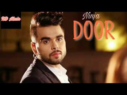 Latest Punjabi Song 2018 | Ninja | New Year song | Door Full song | Goldyboy | naija new songs