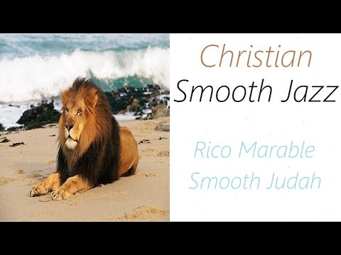 Christian Smooth Jazz [Rico Marable - Smooth Judah] | ♫ RE ♫