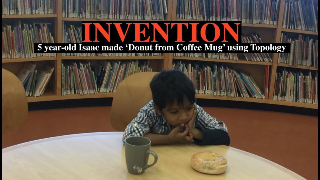 Topology: 5 year-old Soborno Isaac made a Donut from Coffee Cup
