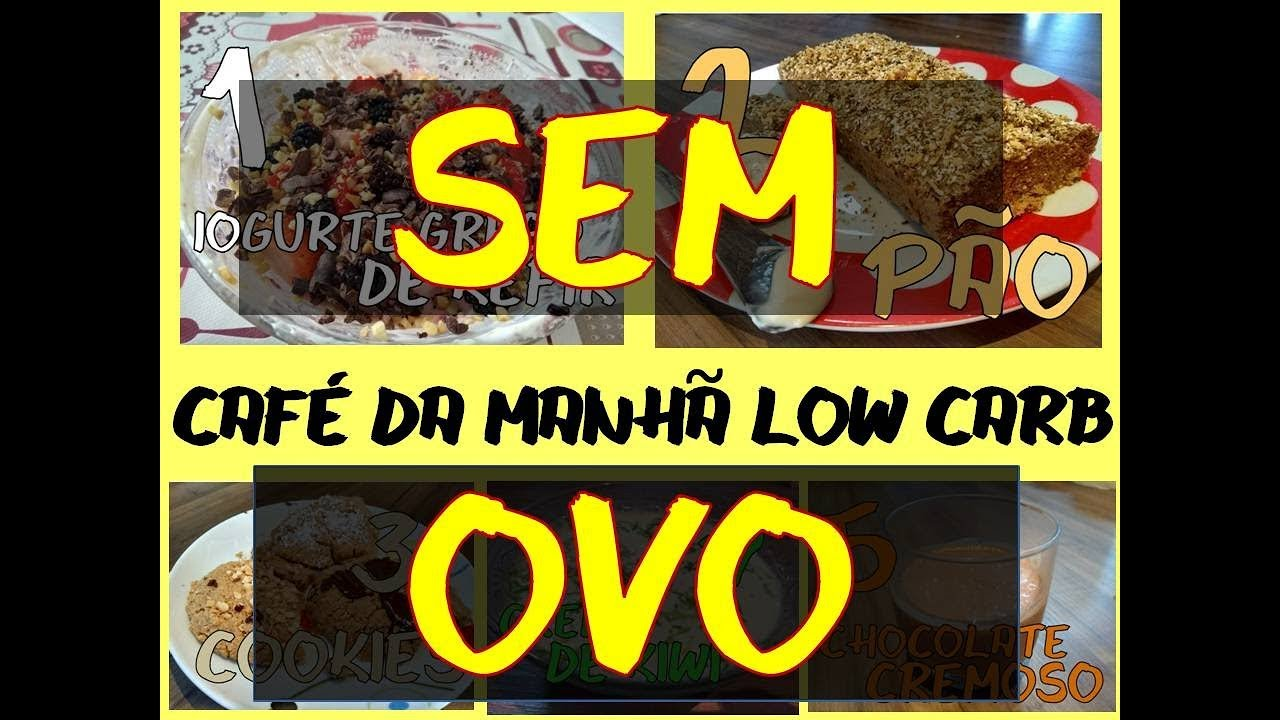 Dieta low carb o que comer no cafe da manha