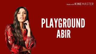 ABIR - Playground (Lyrics)