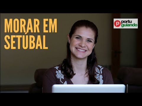 Morar em Setúbal, Portugal