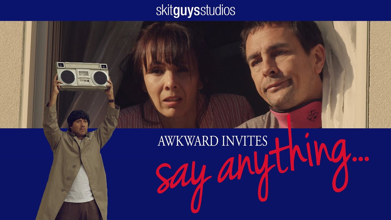 Say Anything - Awkward Invites - The Skit Guys - YouTube