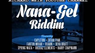 NANA GEL RIDDIM (Mix-Mar 2017 ) MANGO TREE ENTERTAINMENT