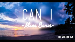 "Alina Baraz &Galimatias - ""Can I"" Lyrics"
