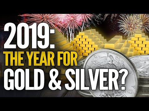 Why I Believe 2019 Will Be The Year For Gold & Silver (Part