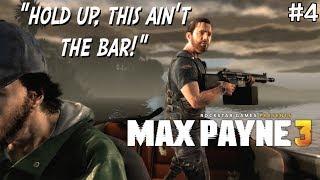 "FUNNY ""MAX PAYNE 3"" GAMEPLAY #4"