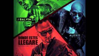 Alexis Y Fido Ft. J Balvin - Donde Estes Llegare   Original