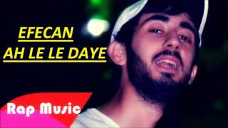 Efecan - Ah Le Le Daye 2016