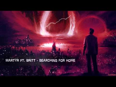 Martyr ft. Britt - Searching For Home [Free Release]