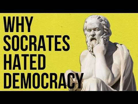 Why Socrates Hated Democracy