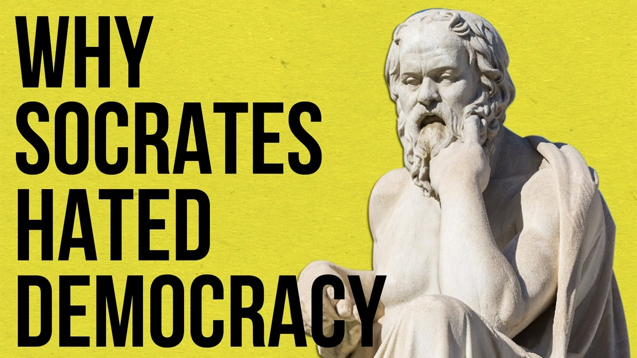 Socrates Quotes: Why Socrates Hated Democracy