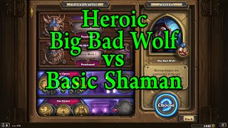 Hearthstone: Heroic Big Bad Wolf with a Free to Play Shaman