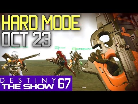 Hard Mode Oct 23   #67 Destiny The Show