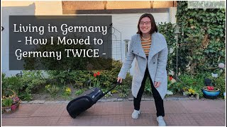 Living in Germany - HOW I moved to Germany TWICE