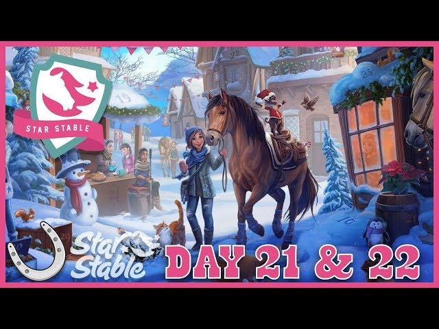 Day 21 & 22 Holiday Calendar 2018 🐴 Star Stable Online