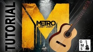 METRO: Last Light on guitar. TUTORIAL / МЕТРО: Луч Надежды на гитаре - видео урок(TO DOWNLOAD the tabs, click the link below / Табы и ноты скачиваем по ссылке ниже v GUITAR ME SCHOOL. Alexander Chuyko © http://www.GuitarMe.ru In ..., 2013-09-27T20:55:10.000Z)