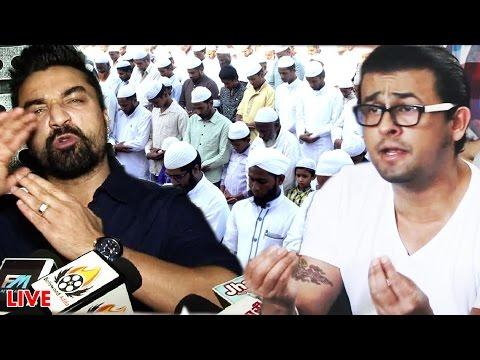 Sonu Nigam REACTS On Prophet Muhammad (s.a.a.w), Ajaz Khan THREATENED Sonu Nigam