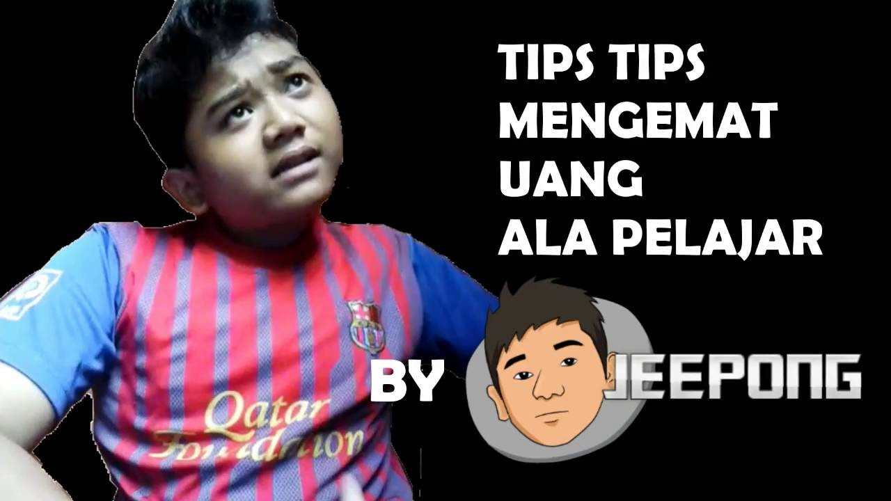 Tips Tips Menghemat Uang Ala Pelajar Irfan Jeepong