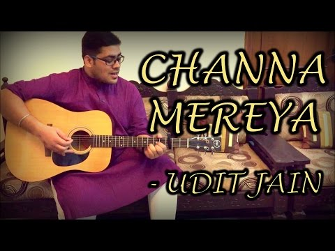 Channa Mereya|Cover|Udit Jain|Ae DIl Hai Mushkil| Ranbir Kapoor|Lyrics|Chords|Song Download|mp3