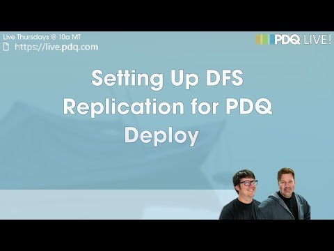 PDQ Live! : Setting Up DFS Replication For PDQ Deploy