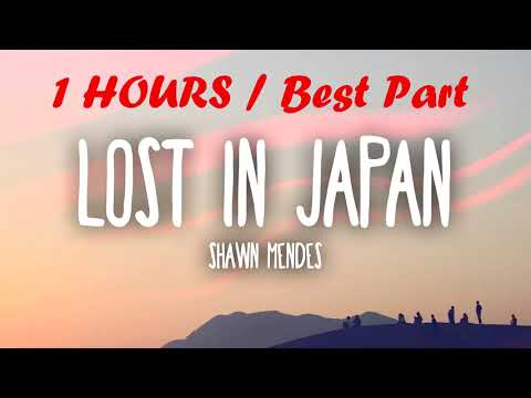 [1 Hour REFRAIN] Shawn Mendes & Zedd - Lost In Japan (Remix) [Real Music]