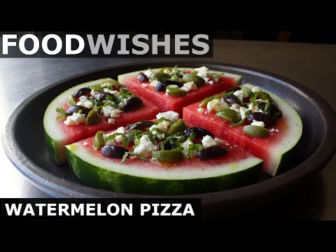 Watermelon Pizza - Food Wishes