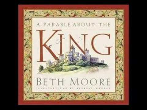 Beth Moore - A Parable About the King - www.lproof.org