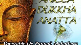 """ANICCA DUKKHA ANATTA"" by Bhante Punnaji"