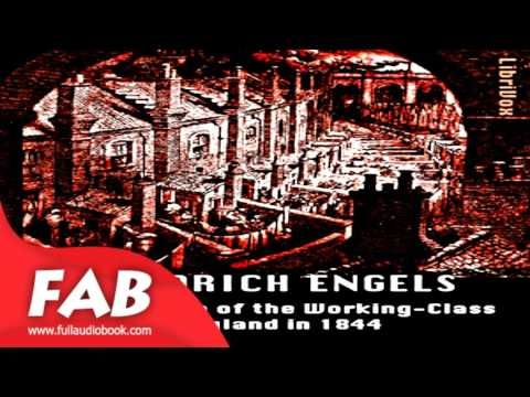Condition of the Working Class in England in 1844 Part 1/2 Full Audiobook by Friedrich ENGELS