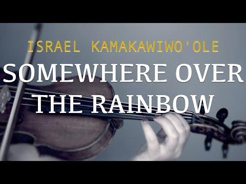 Israel Kamakawiwo'ole - Somewhere Over The Rainbow For Violin \u0026 Ukulele (COVER)