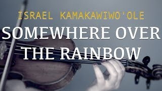 Israel Kamakawiwo'ole - Somewhere Over The Rainbow for violin & ukulele (COVER)