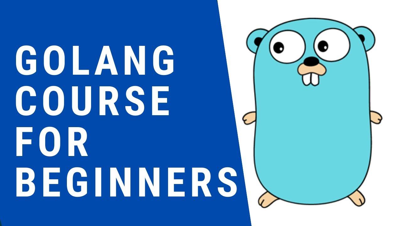 Learn Go Programming - Golang Tutorial for Beginners (2021)