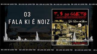 03 Fala Ki é Noiz - Trilha Sonora do Gueto