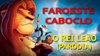 Faroeste Caboclo - O Rei Leão (Paródia)