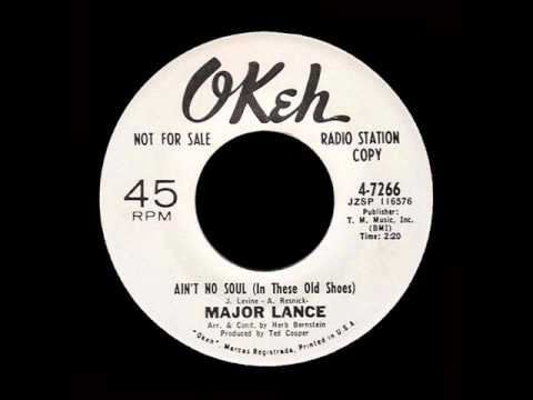 Major lance ain t no soul in these old shoes