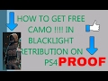 FREE CAMO - WITH PROOF ( BLACKLIGHT RETRIBUTION )