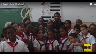 4 Days in Cuba With Usher